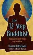 The 12-Step Buddhist: Enhance Recovery from Any Addiction (Paperback)