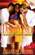 Disciplined: An Invitation Erotic Odyssey (Paperback)