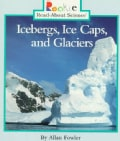Icebergs, Ice Caps, and Glaciers (Paperback)