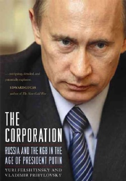 The Corporation: Russia and the KGB in the Age of President Putin (Hardcover)