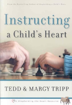 Instructing a Child's Heart (Paperback)