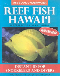 Reef Fish Hawaii: Instant ID For Snorkelers and Divers: Waterproof Pocket Guide (Paperback)