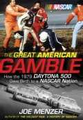 The Great American Gamble: How the 1979 Daytona 500 Gave Birth to Nascar Nation (Hardcover)