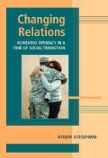 Changing Relations: Achieving Intimacy in a Time of Social Transition (Hardcover)