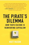 The Pirate's Dilemma: How Youth Culture Is Reinventing Capitalism (Paperback)