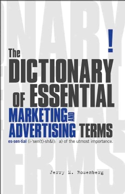 The Essential Marketing and Advertising Dictionary (Paperback)