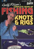 Geoff Wilson's Complete Book of Fishing Knots & Rigs (Paperback)