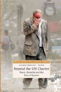 Beyond the UN Charter: Peace, Security and the Role of Justice (Hardcover)
