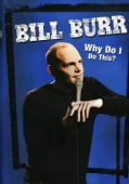 Bill Burr: Why Do I Do This (DVD)