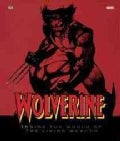 Wolverine: Inside the World of The Living Weapon (Hardcover)