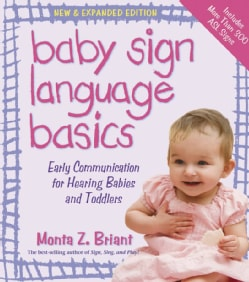 Baby Sign Language Basics: Early Communication for Hearing Babies and Toddlers (Paperback)