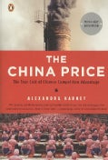 The China Price: The True Cost of Chinese Competive Advantage (Paperback)