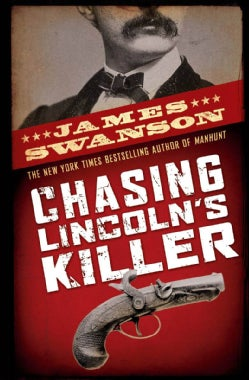 Chasing Lincoln's Killer (Hardcover)