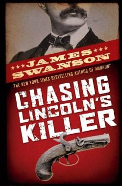 Chasing Lincoln's Killer (Hardcover)