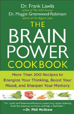 The Brain Power Cookbook: More Than 200 Recipes to Energize Your Thinking, Boost Your Mood, and Sharpen Your Memory (Paperback)
