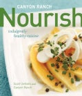 Canyon Ranch: Nourish: Indulgently Healthy Cuisine (Hardcover)