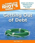 The Complete Idiot's Guide to Getting Out of Debt (Paperback)