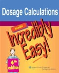 Dosage Calculations Made Incredibly Easy! (Paperback)