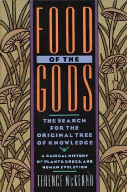 Food of the Gods: The Search for the Original Tree of Knowledge : A Radical History of Plants, Drugs, and Human E... (Paperback)