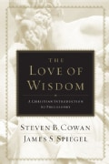 The Love of Wisdom: A Christian Introduction to Philosophy (Hardcover)
