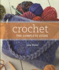 Crochet the Complete Guide (Spiral bound)