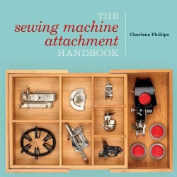 The Sewing Machine Attachment Handbook (Paperback)