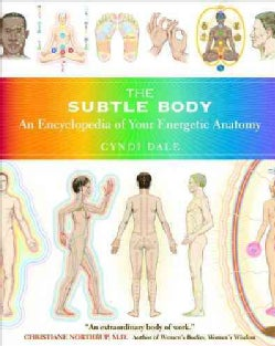 The Subtle Body: An Encyclopedia of Your Energetic Anatomy (Paperback)