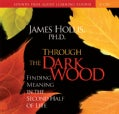 Through the Dark Wood: Finding Meaning in the Second Half of Life (CD-Audio)