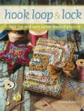 Hook, Loop & Lock: Creating Fun and Easy Locker Hooking Projects (Paperback)
