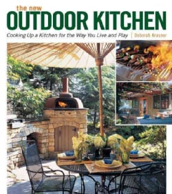 The New Outdoor Kitchen: Cooking Up a Kitchen for the Way You Live and Play (Paperback)