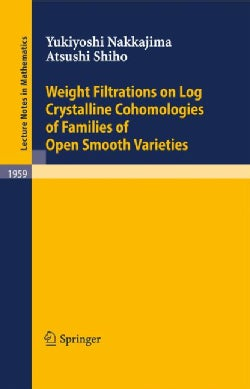 Weight Filtrations on Log Crystalline Cohomologies of Families of Open Smooth Varieties (Paperback)