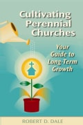 Cultivating Perennial Churches: Your Guide to Long-term Growth (Paperback)