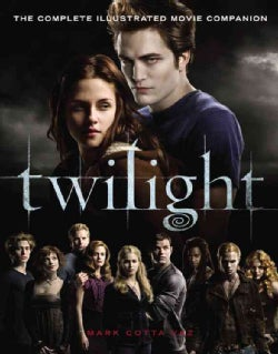 Twilight: The Complete Illustrated Movie Companion (Paperback)