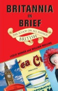 Britannia in Brief: The Scoop on All Things British (Paperback)