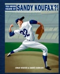 You Never Heard of Sandy Koufax?! (Hardcover)