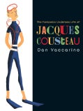The Fantastic Undersea Life of Jacques Cousteau (Hardcover)