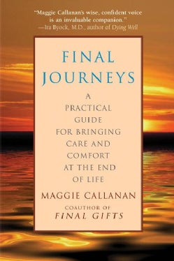 Final Journeys: A Practical Guide for Bringing Care and Comfort at the End of Life (Paperback)
