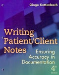 Writing Patient/ Client Notes: Ensuring Accuracy in Documentation (Paperback)