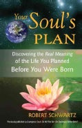 Your Soul's Plan: Discovering the Real Meaning of the Life You Planned Before You Were Born (Paperback)