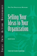 Selling Your Ideas to Your Organization (Paperback)