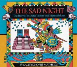The Sad Night: The Story of an Aztec Victory and a Spanish Loss (Paperback)