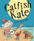 Catfish Kate And the Sweet Swamp Band (Hardcover)
