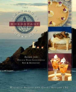 The Lighthouse Breakfast Cookbook: Recipes from Heceta Head Lighthouse Bed & Breakfast (Hardcover)
