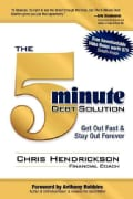 The 5 Minute Debt Solution: Get Out Fast & Stay Out Forever (Paperback)