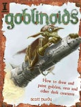 Goblinoids: How to Draw and Paint Goblins, Orcs and Other Dark Creatures (Paperback)