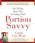 Portion Savvy: The 30-Day Smart Plan for Eating Well (Paperback)