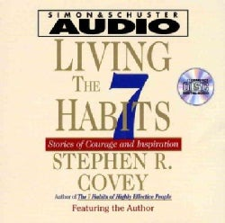 Living the Seven Habits: Stories of Courage and Inspiration (CD-Audio)