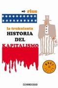 La trukulenta historia del kapitalismo / The Cruel History of Capitalism (Paperback)