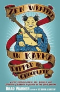 Zen Wrapped in Karma Dipped in Chocolate: A Trip Through Death, Sex, Divorce, and Spiritual Celebrity in Search o... (Paperback)