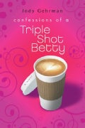 Confessions of a Triple Shot Betty (Paperback)